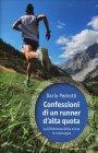 Confessioni di un Runner d'Alta Quota Dario Pedrotti