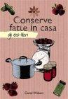Conserve Fatte in Casa (eBook) Carol Wilson