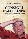 Consigli d'Altri Tempi: dalla Memoria dei Nostri Nonni Paolo Trevisan