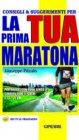 Consigli e Suggerimenti per la Tua Prima Maratona (eBook) Giuseppe Pitzalis