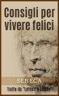 Consigli per Vivere Felici - eBook Seneca