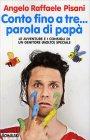 Conto Fino a Tre... Parola di Papà Angelo Raffaele Pisani