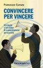 Convincere per Vincere (eBook) Francesco Carraro