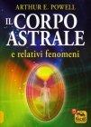 Il Corpo Astrale Arthur E. Powell