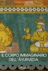 Il Corpo Immaginario dell'Ayurveda Ernesto Iannaccone
