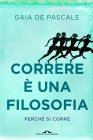 Correre � una Filosofia - eBook Gaia De Pascale