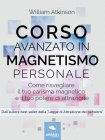 Corso Avanzato in Magnetismo Personale eBook