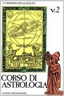 Corso di Astrologia - Volume 2 H. Freiherr Von Klockler