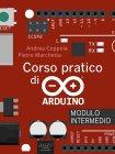 Corso Pratico di Arduino - Modulo Intermedio eBook