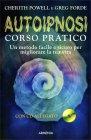 Corso Pratico di Autoipnosi - Con CD Allegato