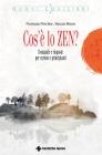 Cos'� lo Zen? Norman Fischer