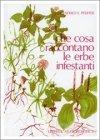 Che cosa raccontano le erbe infestanti Ehrenfried Pfeiffer