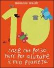 10 Cose che posso fare per aiutare il mio pianeta