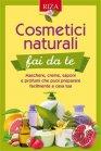 Cosmetici Naturali Fai Da Te - eBook Istituto Riza di Medicina Psicosomatica