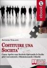 Costituire una Societ� (eBook) Antonio Volanti