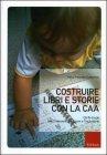 Costruire Libri e Storie con la CAA
