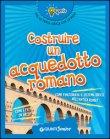 Costruire un Acquedotto Romano Beniamino Sidoti