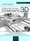 Costruisci la Tua Stampante 3D - eBook Andrea Coppola