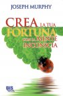 Crea la tua Fortuna con la Mente Inconscia (eBook)