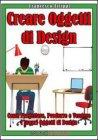 Creare Oggetti di Design (eBook)