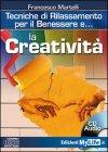 La Creatività - Tecniche di Rilassamento per il Benessere - Cd Audio