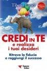 Credi in Te e Realizza i Tuoi Desideri (eBook) Tiberio Faraci