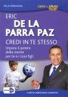 Credi in Te Stesso - Videocorso DVD Eric de la Parra Paz