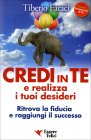 Credi in Te e Realizza i Tuoi Desideri Tiberio Faraci
