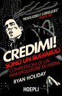 Credimi! Sono un Bugiardo (eBook) Ryan Holiday