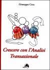 Crescere con l'Analisi Transazionale Giuseppe Crea