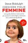 Crescere Figlie Femmine Steve Biddulph