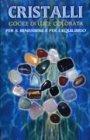 Cristalli - Gocce di Luce Colorata