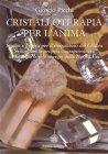 Cristalloterapia per l'Anima (eBook) Giorgio Picchi
