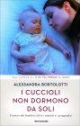 I Cuccioli Non Dormono da Soli Alessandra Bortolotti