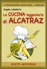 La Cucina Leggendaria di Alcatraz