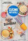 Cucina Naturale - Cucina per Bambini Alberto Fiorito Alice Chiara