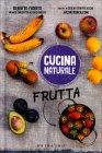 Cucina Naturale - Frutta Giulia Scarpaleggia Alberto Fiorito