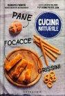 Cucina Naturale - Pane, Focacce, Grissini Alberto Fiorito