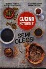 Cucina Naturale - Semi Oleosi Camiria Tredicine Alberto Fiorito