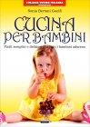 Cucina per Bambini Sonia Bertani Guelfi