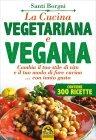 La Cucina Vegetariana e Vegana Santi Borgni