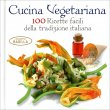 Cucina Vegetariana White Star Edizioni