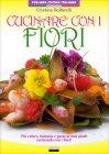 Cucinare con i Fiori Cristina Solfarelli