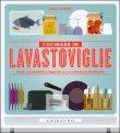 Cucinare In Lavastoviglie - Lisa Casali