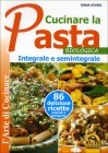 Cucinare la Pasta Biologica Integrale e Semintegrale Ivana Iovino