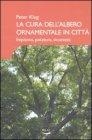 La Cura dell'Albero Ornamentale in Citt�