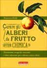 Curare gli Alberi da Frutto Senza Chimica Francesco Beldì