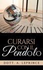 Curarsi con il Pendolo eBook A. Leprince