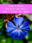 Curarsi da Soli con i Fiori di Bach (eBook) Scilla Di Massa
