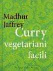 Curry Vegetariani Facili Madhur Jaffrey